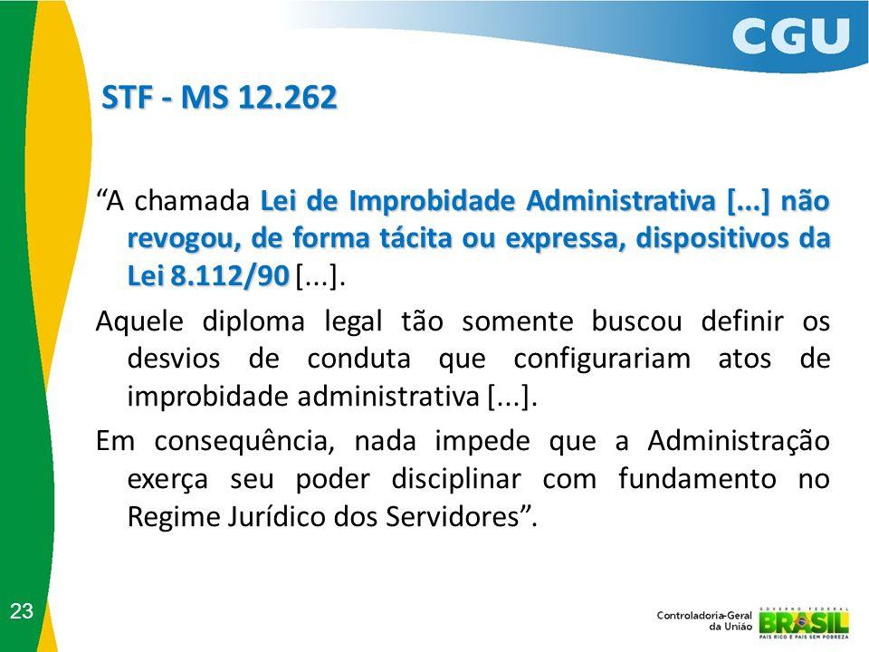 STF - MS 12.262 A chamada Lei de Improbidade Administrativa [...] não revogou, de forma tácita ou expressa, dispositivos da Lei 8.112/90 [...].